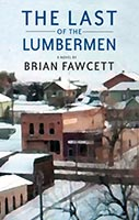 Last of the Lumbermen, by Brian Fawcett